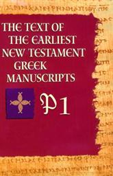 P1 from The Text of the Earliest New Testament Greek Manuscripts