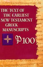P100 from The Text of the Earliest New Testament Greek Manuscripts