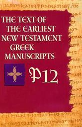 P12 from The Text of the Earliest New Testament Greek Manuscripts