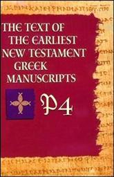P4 from The Text of the Earliest New Testament Greek Manuscripts