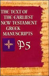 P5 from The Text of the Earliest New Testament Greek Manuscripts