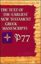 P77 from The Text of the Earliest New Testament Greek Manuscripts