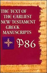 P86 from The Text of the Earliest New Testament Greek Manuscripts