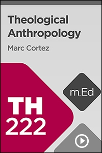 TH222 Theological Anthropology