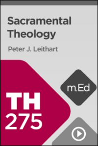 TH275 Sacramental Theology