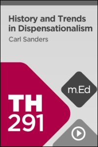 TH291 History and Trends in Dispensationalism