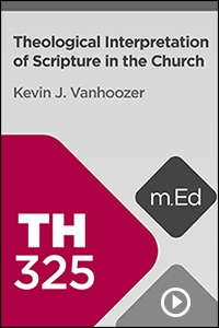 TH325 Theological Interpretation of Scripture in the Church