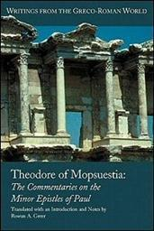 Theodore of Mopsuestia: The Commentaries on the Minor Epistles of Paul: Introduction and Translation