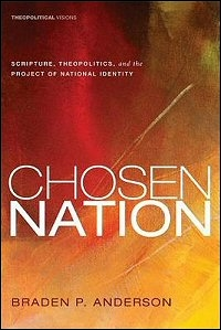 Chosen Nation: Scripture, Theopolitics, and the Project of National Identity