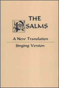 The Psalms: A New Translation from the Hebrew Arranged for Singing to the Psalmody of Joseph Gelineau