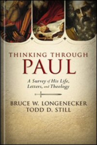 Thinking through Paul: An Introduction to His Life, Letters, and Theology
