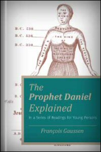 The Prophet Daniel Explained: In a Series of Readings for Young Persons