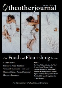 The Other Journal: The Food and Flourishing Issue