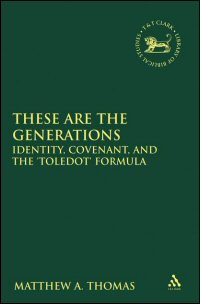 These are the Generations: Identity, Covenant, and the Toledot Formula