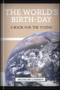 The World's Birth-Day: A Book for the Young
