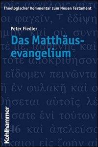 Das Matthäusevangelium (Theologischer Kommentar zum Neuen Testament | ThKNT)