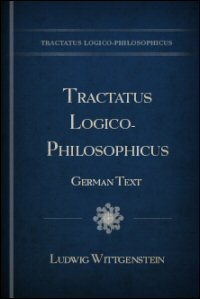 Tractatus Logico-Philosophicus: German Text