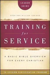 Training for Service: A Basic Bible Overview for Every Christian: Leader Guide
