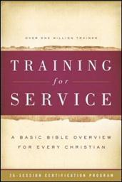Training for Service: A Basic Bible Overview for Every Christian: Student Guide