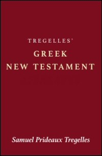 The Greek New Testament, as Edited by Samuel Prideaux Tregelles
