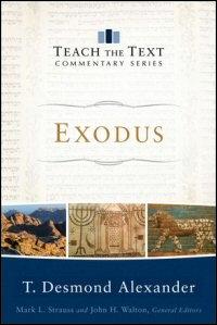 Exodus (Teach the Text Commentary Series)