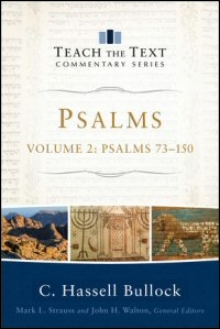 Psalms 73–150, Volume 2 (Teach the Text Commentary Series)