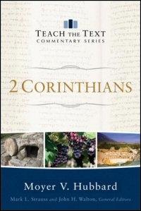 2 Corinthians (Teach the Text Commentary Series)