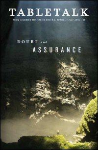 Tabletalk Magazine, July 2016: Doubt and Assurance