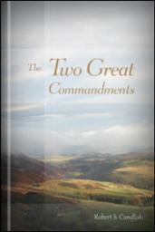 The Two Great Commandments: Illustrated in a Series of Discourses on the 12th Chapter of the Epistle to the Romans