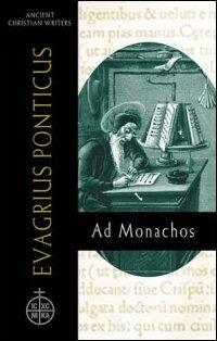 Evagrius Ponticus: Ad Monachos