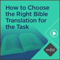How to Choose the Right Bible Translation for the Task