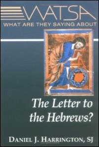 What Are They Saying about the Letter to the Hebrews?