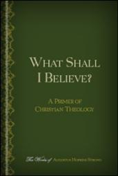 What Shall I Believe? A Primer of Christian Theology