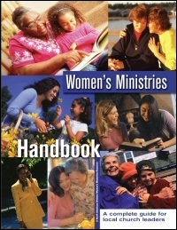 Women's Ministries Handbook: A Complete Guide for Local Church Leaders