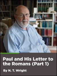 Paul and His Letter to the Romans: Part 1 (Romans 1–5)
