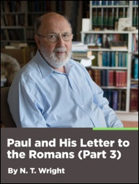 Paul and His Letter to the Romans: Part 3 (Romans 12–16)