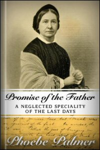 Promise of the Father; or, A Neglected Speciality of the Last Days