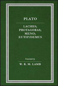 Laches, Protagoras, Meno, Euthydemus: English Text
