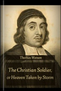 The Christian Soldier, or Heaven Taken by Storm