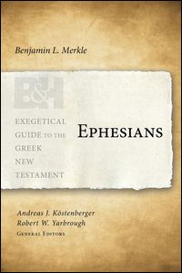 Ephesians (Exegetical Guide to the Greek New Testament | EGGNT)