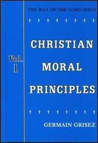 The Way of the Lord Jesus, Volume One: Christian Moral Principles
