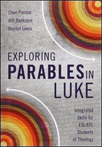 Exploring Parables in Luke: Integrated Skills for ESL/EFL Students of Theology
