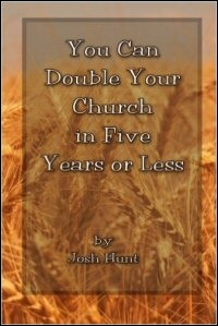 You Can Double Your Church in Five Years or Less