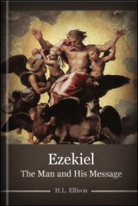 Ezekiel: The Man and His Message