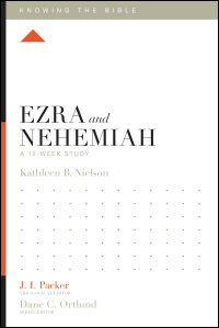 Ezra and Nehemiah, A 12-Week Study